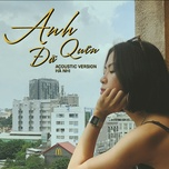 anh da quen (acoustic version) (single) - ha nhi