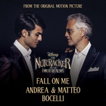 fall on me (from disney's the nutcracker and the four realms) - andrea bocelli, matteo bocelli