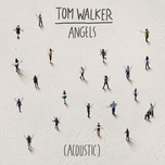 angels (acoustic) (single) - tom walker