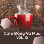 cafe dang va mua (vol.10) - v.a