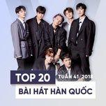 top 20 bai hat han quoc tuan 41/2018 - v.a