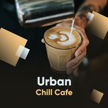 urban chill cafe - v.a
