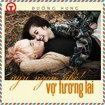 ngu ngon nhe vo tuong lai (single) - duong hung