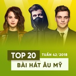 top 20 bai hat au my tuan 42/2018 - v.a
