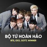 bo tu hoan hao: bts, exo, got7, winner - bts (bangtan boys), exo, got7, winner