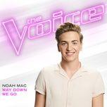 way down we go (the voice performance) (single) - noah mac