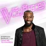 take me to church (the voice performance) (single) - stephan marcellus