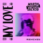my love (remixes ep) - martin solveig