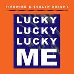 lucky lucky lucky me (firewire vs. evelyn knight) (single) - evelyn knight