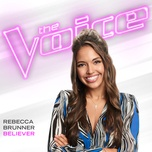 believer (the voice performance) (single) - rebecca brunner