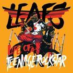 life of a teenage rockstar - leafs