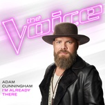 i'm already there (the voice performance) (single) - adam cunningham