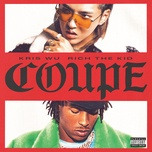 coupe (single) - ngo diec pham (kris wu), rich the kid