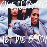 met die b*tch (single) - quessswho