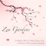 zen gardens - zen meditation music & traditional japanese songs for relaxation and peace in japanese zen garden - zen music garden