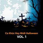 tuyen tap cac ca khuc hay nhat ve halloween (vol. 1) - v.a