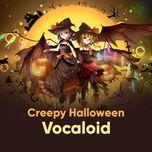 tuyen tap ca khuc creepy halloween vocaloid - hatsune miku, megurine luka, kagamine rin, kagamine len