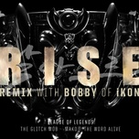 rise remix (2018 league of legends world championship) (single) - league of legends, bobby, mako, the glitch mob, the word alive