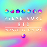 waste it on me (single) - steve aoki, bts (bangtan boys)