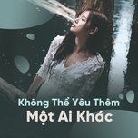 khong the yeu them mot ai khac - v.a