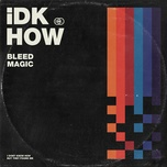 bleed magic (single) - i dont know how but they found me