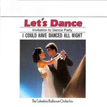 let's dance, vol. 1: invitation to dance party – i could have danced all night - the columbia ballroom orchestra