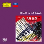 bach 333: bach a la jazz - v.a
