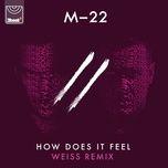 how does it feel (weiss edit) (single) - m-22