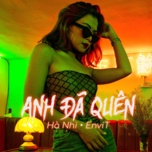 anh da quen (edm version) (single) - ha nhi, envit