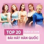 top 20 bai hat han quoc tuan 43/2018 - v.a