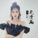 vo tinh hoa / 无情画 (ep) - luong khiet (liang jie), vuong trinh chuong