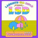 thunderclouds (mk remix) (single) - lsd, sia, diplo, labrinth