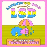 thunderclouds (lost frequencies remix) (single) - lsd, sia, diplo, labrinth