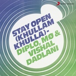 stay open (khullam khulla) (single) - diplo, mø, vishal dadlani
