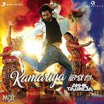 kamariya (remix by dj akhil talreja (from mitron)) (single) - lijo george, dj chetas, darshan raval, dj akhil talreja