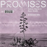 promises (extended mix) (single) - calvin harris, sam smith