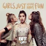 girls just wanna have fun (single) - bff girls