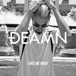 take me away (single) - deamn