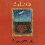 ballads - blackwood