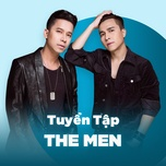nhung bai hat hay nhat cua the men - the men