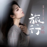 lu hanh / 旅行 (ep) - kim soai (jin shuai)