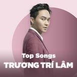 nhung bai hat hay nhat cua truong tri lam (julian cheung) - truong tri lam (julian cheung)