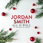 all is well (single) - jordan smith, michael w. smith