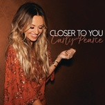 closer to you (single) - carly pearce