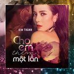 cho em them mot lan (single) - kim thanh