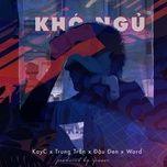 kho ngu (single) - kayc, trung tran, dau den, word