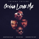 gonna love me (remix) (single) - teyana taylor, ghostface killah, method man, raekwon