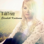 it ain't easy (single) - elisabeth kristensen