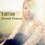 it ain't easy (single) - elisabeth kristensen