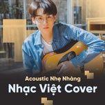 acoustic nhe nhang nen nghe - nhac viet cover - v.a